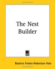 Cover of: The Nest Builder | Beatrice Forbes-Robertson Hale