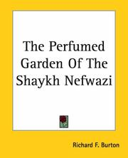Cover of: The Perfumed Garden Of The Shaykh Nefwazi | Sir Richard Burton