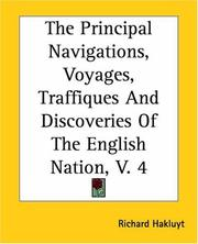 Cover of: The Principal Navigations, Voyages, Traffiques And Discoveries Of The English Nation | Richard Hakluyt