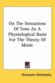 Cover of: On the Sensations of Tone As a Physiological Basis for the Theory of Music