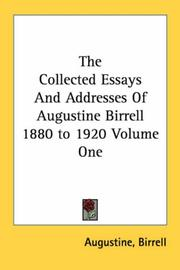 Cover of: The Collected Essays And Addresses Of Augustine Birrell 1880 to 1920 Volume One