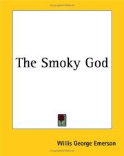 Cover of: The Smoky God | Willis George Emerson
