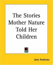 Cover of: The Stories Mother Nature Told Her Children | Jane Andrews