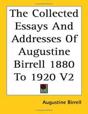 Cover of: The Collected Essays And Addresses Of Augustine Birrell 1880 to 1920