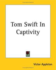 Cover of: Tom Swift In Captivity | Victor Appleton