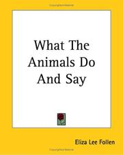 Cover of: What the Animals Do And Say | Eliza Lee Follen