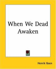 when we dead awaken by adrienne Adrienne rich, discussing when we dead awaken: writing as re-vision, understands how it feels to be mastered by a man and how.