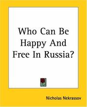 Cover of: Who Can Be Happy And Free In Russia? | Nikolai Alekseevich Nekrasov