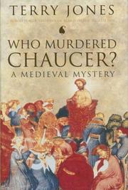 Cover of: Who Murdered Chaucer? | Terry Jones, Robert Yeager, Alan Fletcher, Juliette Dor, Terry Dolan
