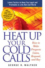 Cover of: Heat Up Your Cold Calls | George Walther