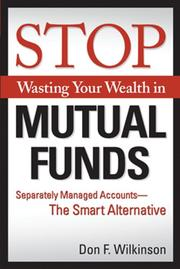 Cover of: Stop wasting your wealth in mutual funds | Don F. Wilkinson