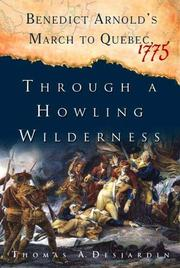 Cover of: Through a Howling Wilderness: Benedict Arnold's March to Quebec, 1775