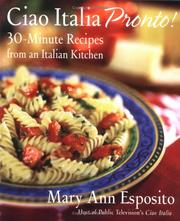 Cover of: Ciao Italia Pronto!: 30-Minute Recipes from an Italian Kitchen
