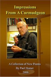 Cover of: Impressions From A Curmudgeon a Collection of Poems by Paul Homer 2006 | Paul Homer