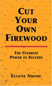Cover of: Cut your own firewood
