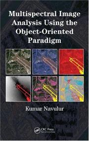 Cover of: Multispectral Image Analysis Using the Object-Oriented Paradigm | Kumar Navulur