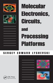 Cover of: Molecular Electronics, Circuits, and Processing Platforms (Nano- and Microscience, Engineering, Technology and Medicine) | Sergey E. Lyshevski