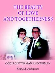 Cover of: THE BEAUTY OF LOVE AND TOGETHERNESS