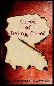 Cover of: Tired Of Being Tired