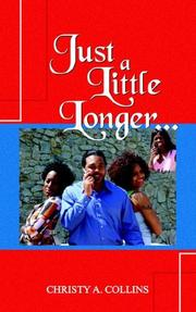 Cover of: Just a Little Longer..