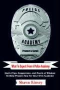 Cover of: What To Expect From A Police Academy