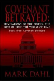 Cover of: Covenant Betrayed: Revelations of the Sixties, the Best of Time; the Worst of Time:  Book Three