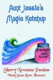 Cover of: Aunt Jessie's Magic Ketchup
