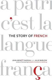 Cover of: The Story of French | Jean-Benoit Nadeau, Julie Barlow