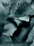 Cover of: UN-SILENCED BELIEFS