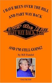 Cover of: I HAVE BEEN OVER THE HILL AND PART WAY BACK