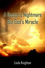 Cover of: A Doctor's Nightmare but God's Miracle