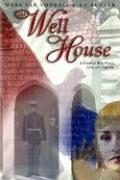 THE WELL HOUSE by Mark Van Voorhis , Ed Kugler