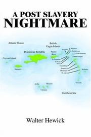 Cover of: A post slavery nightmare | Walter Hewick