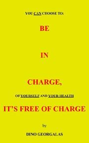 Cover of: BE IN CHARGE, IT'S FREE OF CHARGE