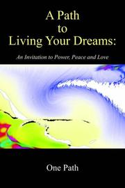 Cover of: A Path to Living Your Dreams