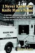 Cover of: I Never Knew the Knife Man's Name