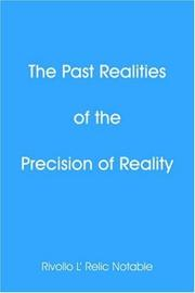 Cover of: The Past Realities of the Precision of Reality