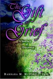 Cover of: THE GIFT OF GRIEF