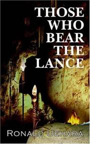 Cover of: THOSE WHO BEAR THE LANCE
