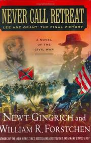 Cover of: Never call retreat: Lee and Grant, the final victory
