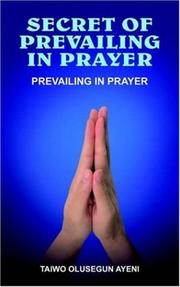 Cover of: SECRET OF PREVAILING IN PRAYER