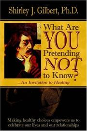 Cover of: What Are You Pretending Not to Know? | Shirley , J. Gilbert