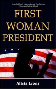 Cover of: First Woman President | Alicia Lyons
