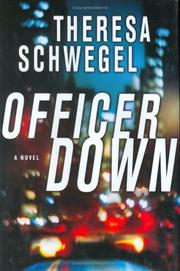 Cover of: Officer down | Theresa Schwegel