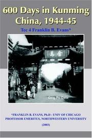 Cover of: 600 Days in Kunming China, 1944-45 | Franklin, B. Evans