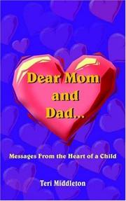 Cover of: Dear Mom and Dad...Messages From the Heart of a Child