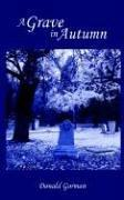 Cover of: A Grave in Autumn | Donald Gorman