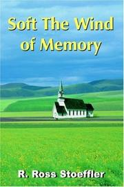 Cover of: Soft the Wind of Memory | R. Ross Stoeffler