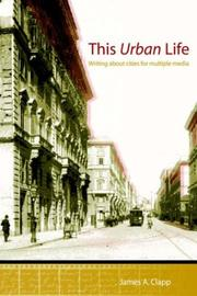 Cover of: THIS URBAN LIFE | James, A. Clapp