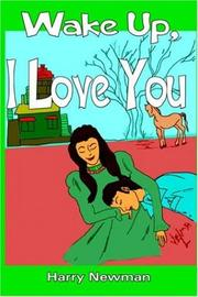 Cover of: Wake Up, I Love You